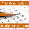 Unit 3 & 4 Specialist Maths – Paper 1