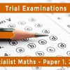 Unit 3 & 4 Specialist Maths – Paper 1, 2 & 3